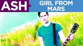 Ash - Girl From Mars [OFFICIAL MUSIC VIDEO]