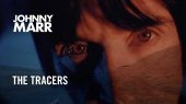 Johnny Marr - The Tracers - Official Music Video [HD]
