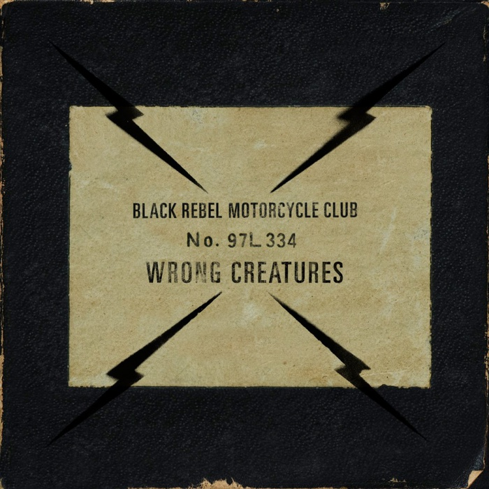 "Black Rebel Motorcycle Club - ""Wrong Creatures"""