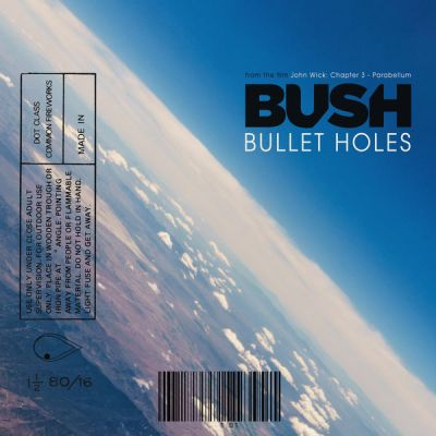 "Bush - Bullet Holes (From ""John Wick: Chapter 3 - Parabellum"")"