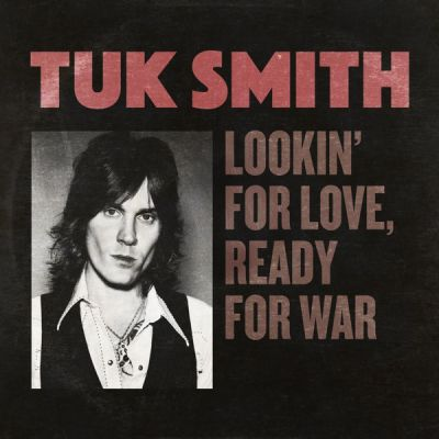 Tuk Smith - Lookin' for Love, Ready for War